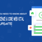 Page Experience & Core Web Vital Update: Everything Need to Know